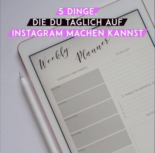 5 Dinge, die du täglich auf Instagram machen kannst