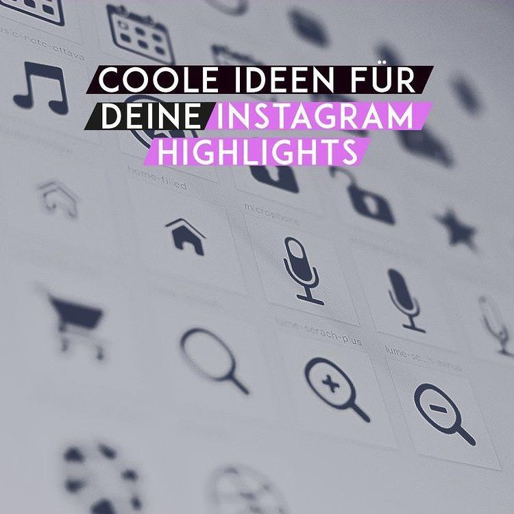 Coole Ideen für deine Instagram Highlights