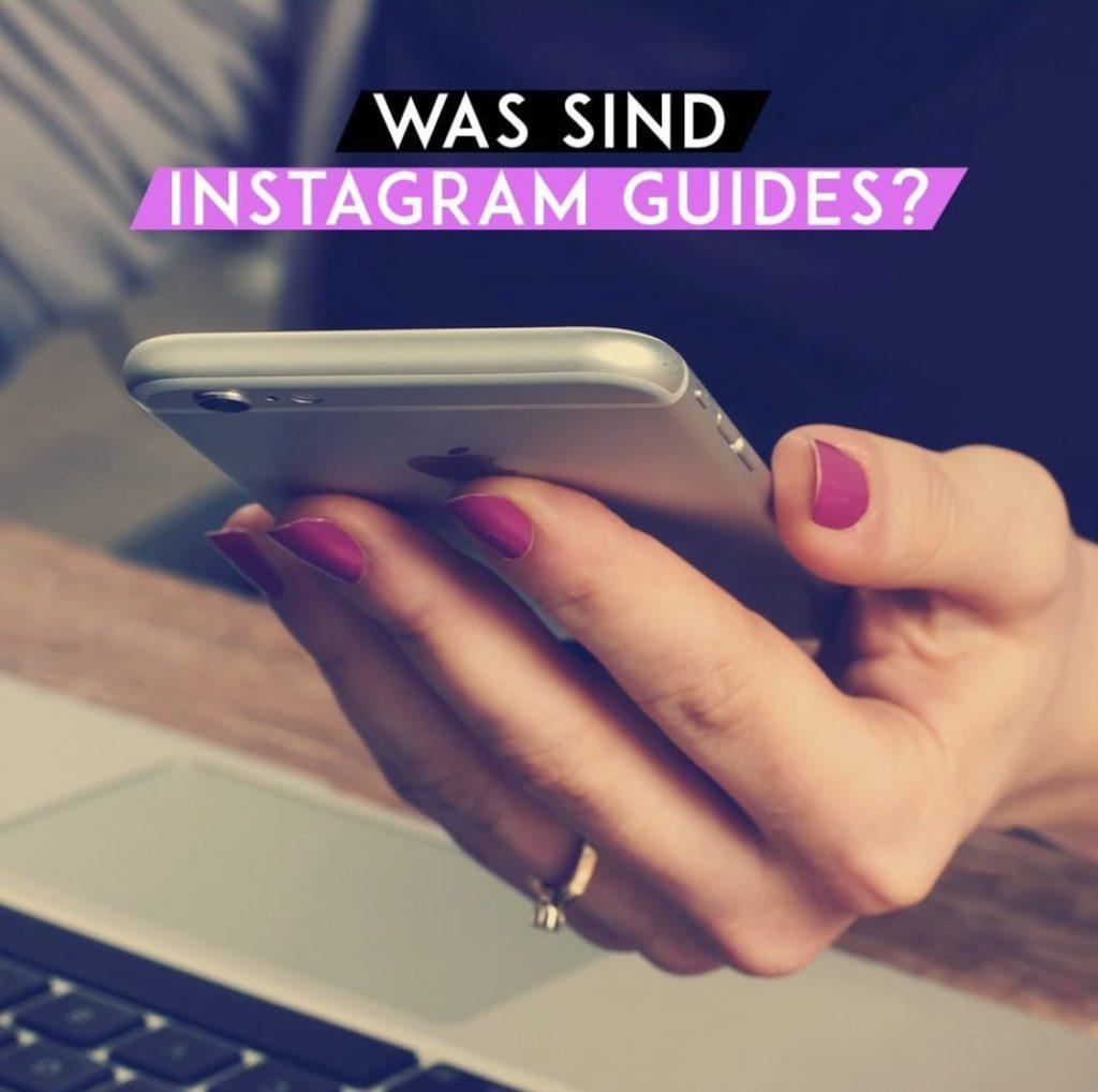 Was sind Instagram Guides?