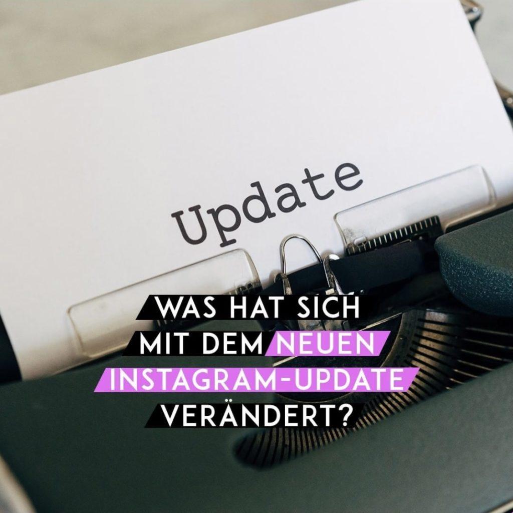Was hat sich mit dem neuen Instagram-Update verändert?