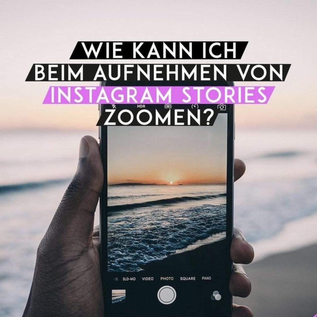 Wie kann ich beim Aufnehmen von Instagram Stories zoomen?