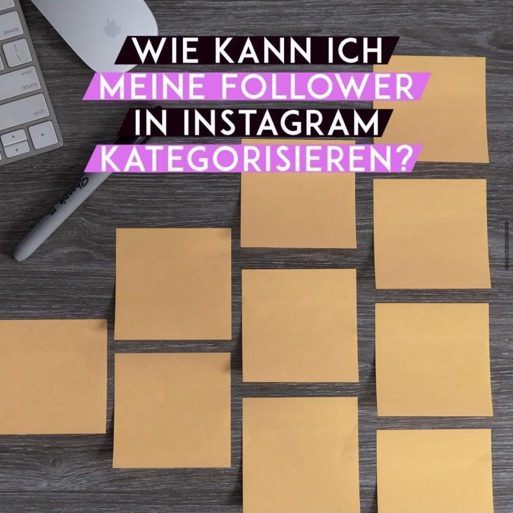 Wie kann ich meine Follower in Instagram kategorisieren?